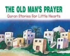 The Old Man's Prayer - Qur'an Stories for Little Hearts