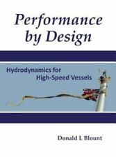 Performance by Design: Hydrodynamics for High-Speed Vessels, , Blount, Donald L,