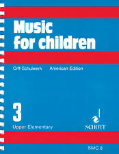Music for Children Vol 3 Upper Elementary Carl Orff American Lessons Book