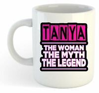 Tanya - The Woman, The Myth, The Legend Mug - Name Personalised Funky Gift
