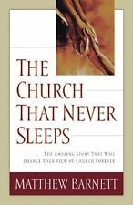 The Church That Never Sleeps: The Amazing Story That Will Change Your View of Ch