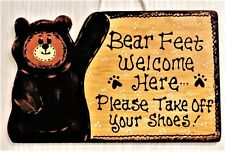 Bear Feet Welcome Take Off Remove Shoes Sign Camping Camper Wall Hanger Plaque