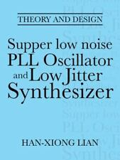 Supper Low Noise Pll Oscillator and Low Jitter Synthesizer : Theory and...