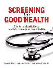 Screening for Good Health: The Australian Guide to Health Screening and Immunisa