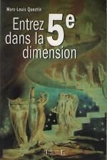 Entrez dans la 5e Dimension 5EME CINQUIEME Marc-Louis Questin RESUME DEDANS