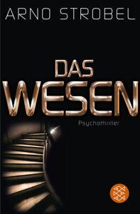 Arno Strobel - Das Wesen - Psychothriller