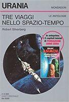 Tre Viaggi Nello Spazio - Tempo,Silverberg Robert  ,Mondadori,1993