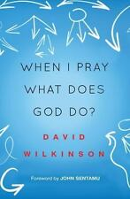 When I Pray, What Does God Do? (Paperback or Softback)