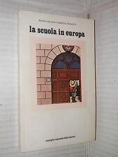 LA SCUOLA IN EUROPA Materiale per uno studio Maria Grazia Carbone Pighetti 1979