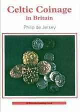 Celtic Coinage in Britain No. 72 by  Philop de Jersey--Shire Archaeology