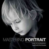 Mastering Portrait Photography, Paperback by Wilkinson, Paul; Plater, Sarah, ...