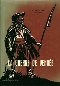 Livre la guerre de Vendée A. Billaud Imprimerie Lussaud 1972 book
