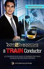 How to Become a Train Conductor: The Insider's Guide by Richard McMunn...