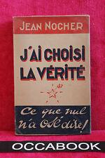 J'ai choisi la vérité - Jean Nocher - 1948