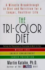 The Tri-Color Diet: A Miracle Breakthrough in Diet and Nutrition for a Longer, H
