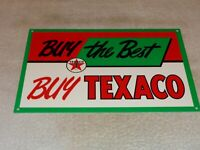 """VINTAGE """"BUY THE BEST BUY TEXACO"""" 12"""" METAL TEXAS GASOLINE & OIL SIGN PUMP PLATE"""