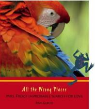 All the Wrong Places--Mrs. Frog's improbable search for love