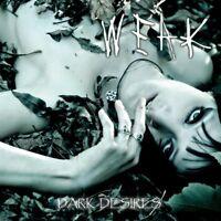 WEAK - DARK DESIRES   CD NEW!