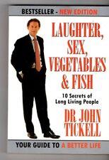 LAUGHTER,SEX, VEGETABLES & FISH ~SIGNED~NEW Ed~ Dr John Tickle~secrets long life