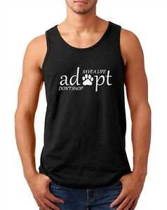 Mens Tank Top Save A Life Adopt Don't Shop Shirt Animal Rescue Animal Lover