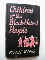 CHILDREN OF THE BLACK-HAIRED PEOPLE Evan King HC/DJ 1956 1st Edit. CHINA - L