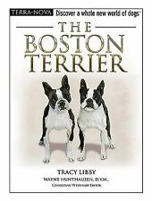 The Boston Terrier by Tracy Libby (2005, Hardcover / Mixed Media)