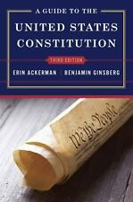 A Guide to the United States Constitution by Erin Ackerman and Benjamin Ginsberg