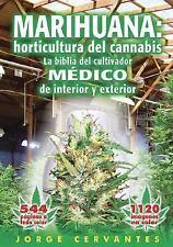 Marihuana: Horticultura del Cannabis la Biblia del Cultivador Medico de Interior