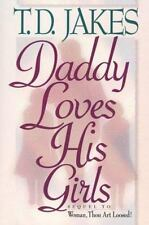 Daddy Loves His Girls by T. D. Jakes (1996, Paperback)