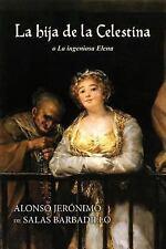 La Hija de la Celestina o la Ingeniosa Elena by Alonso Jerónimo de Salas...