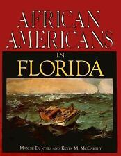 African-Americans in Florida : An Illustrated History by Maxine D. Jones and...
