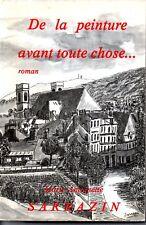 DE LA PEINTURE AVANT TOUTE CHOSE ** MARIE ANTOINETTE SARRAZIN  1985