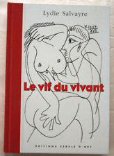 Le Vif du vivant : PICASSO carnet de 1964 Lydie SALVAYRE éd Cercle d'Art 2001