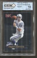 1998 Peyton Manning Fleer Brilliants #120 Gem Mint 10 RC Rookie Colts Broncos