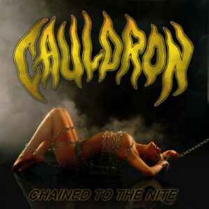 Cauldron Chained To The Night (2 CD Set)