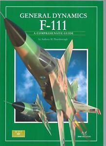 General Dynamics F-111 - A Comprehensive Guide (SAM Publications)