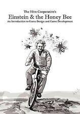 Einstein & the Honeybee: An Introduction to Game Design and Game Development