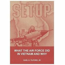 Setup: What the Air Force Did in Vietnam and Why (Paperback or Softback)