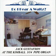 Do I Hear A Waltz?-Jack Gustafson-Kimball/Wurlitz er Theatre Pipe Organ-New Cd