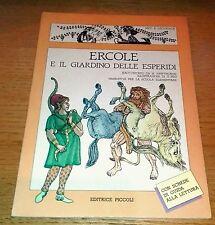 ERCOLE e il Giardino delle Esperidi Narrativa Scuola Elementare Ed. PICCOLI 1984