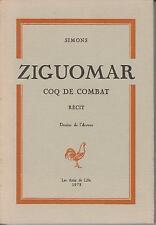 SIMONS / ZIGUOMAR COQ DE COMBAT. Récit. Les Amis de Lille, 1978.