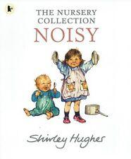 SHIRLEY HUGHES __ NOISY __ THE NURSERY COLLECTION __ BRAND NEW __ FREEPOST UK