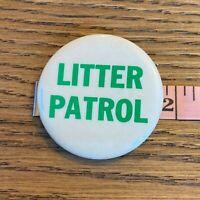 Vtg 80s novelty Button Pinback Litter Patrol Funny Humor