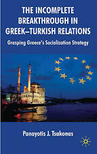 The Incomplete Breakthrough in Greek-Turkish Relations: Grasping Greece's Social