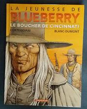 La Jeunesse de Blueberry 14 EO Le Boucher de Cincinnati Blanc-Dumont Dargaud