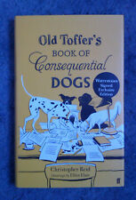 Christopher Reid, Old Toffer's Book of Consequential Dogs *SIGNED*