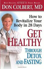 Get Healthy Through Detox and Fasting: How to Revitalize Your Body in 28 Days by