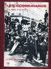 J.P AZEMA ET M. WINOCK: LES COMMUNARDS. SEUIL/ LE TEMPS QUI COURT. 1964.