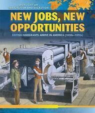 New Jobs, New Opportunities: British Immigrants Arrive in America (1830s-1890s)