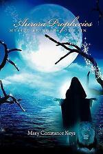 Aurora Prophecies - Mystic Bringers of Rain by Mary Constance Keys (2011,...